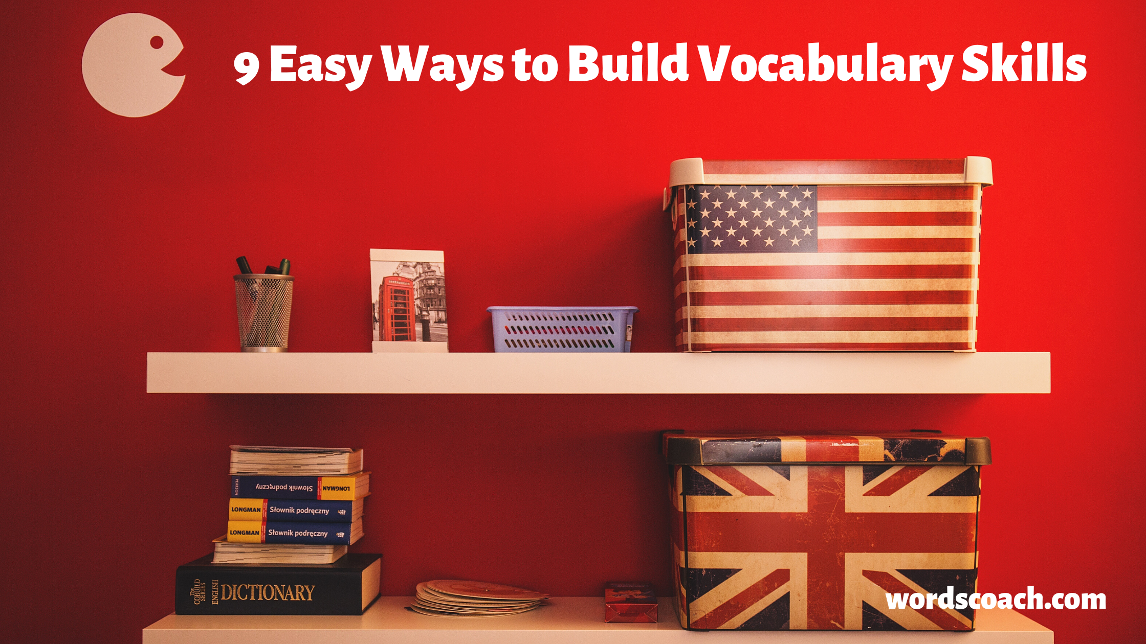 Build your Vocabulary Skills in just 9 Easy Ways