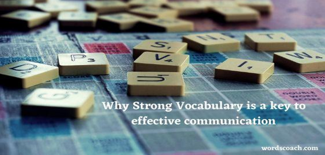 Top 5 Reasons of Why Strong Vocabulary is important
